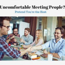 Uncomfortable Meeting People?  Pretend You're the Host