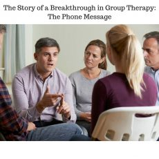 Breakthroughs in Group Therapy – The Phone Message